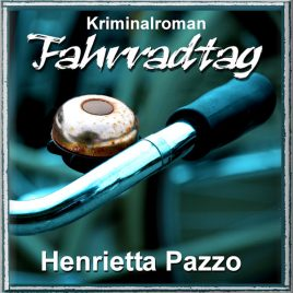 FAHRRADTAG von Henrietta Pazzo – Krimi-Hörbuchdownload / Mannotts 9. Fall
