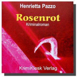 ROSENROT Krimi von Henrietta Pazzo