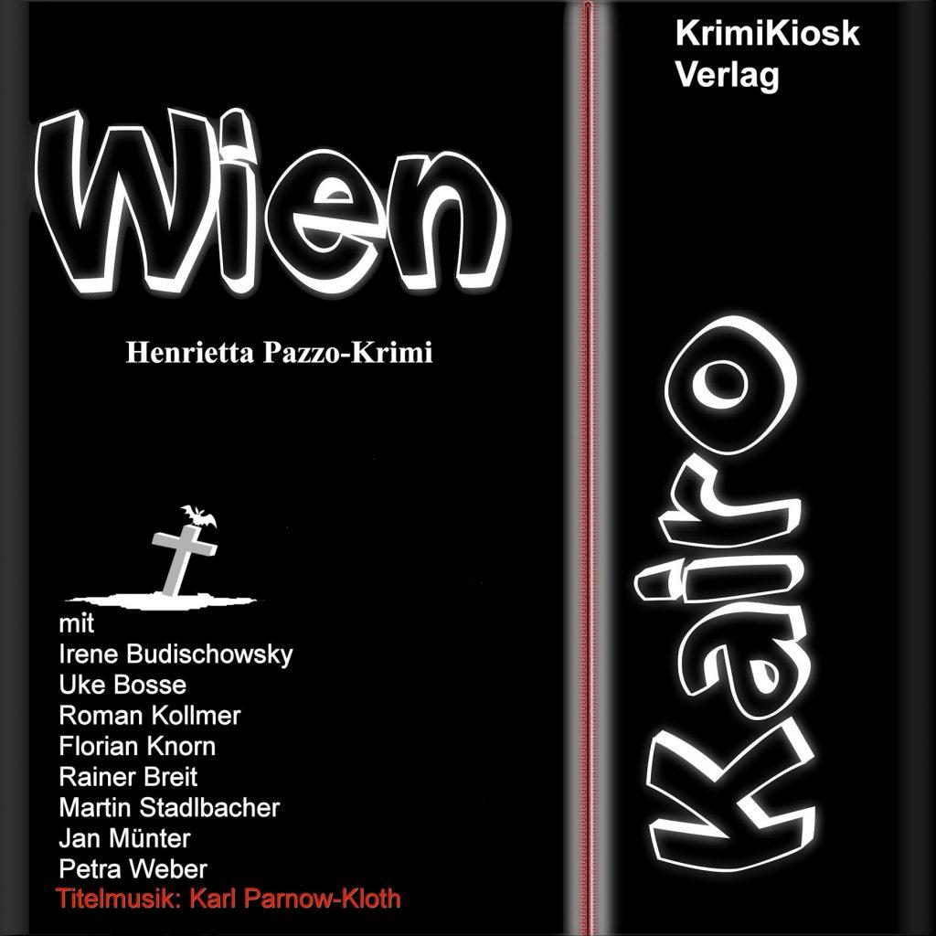 WIEN-KAIRO Hoerbuch-Krimi von Henrietta Pazzo
