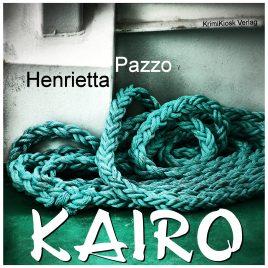 KAIRO Hoerbuch-Krimi von Henrietta Pazzo