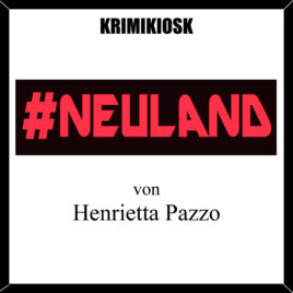 #NEULAND von Henrietta Pazzo – Mannotts 13. Fall / Hörbuch-Download